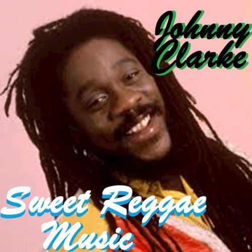 Johnny Clarke - Sweet Reggae Music (2016)
