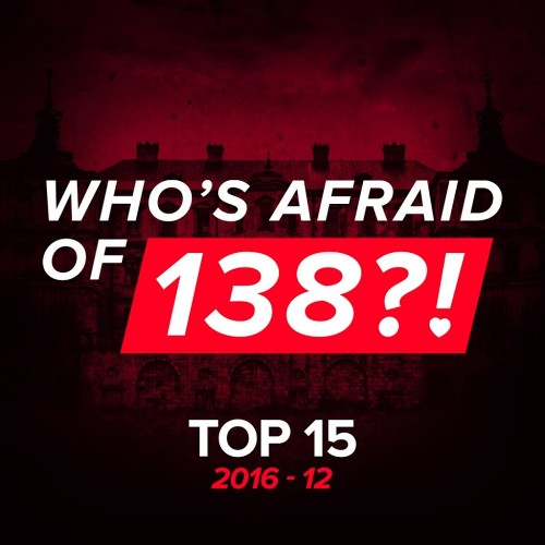 Who\`s Afraid Of 138 Top 15 2016-12 (2016)