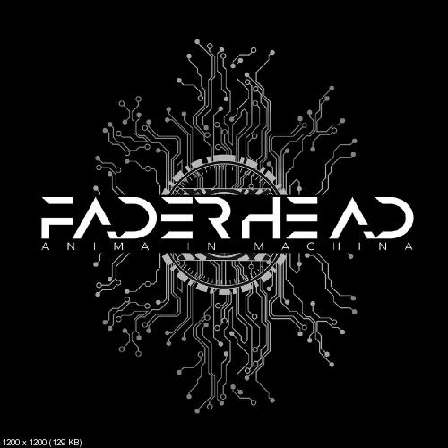 Faderhead - Anima In Machina (2016)